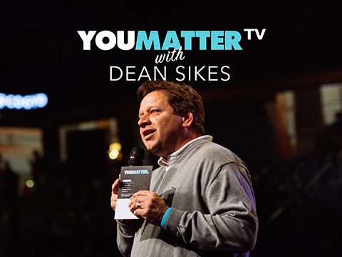 YOUMATTER TV with Dean Sikes